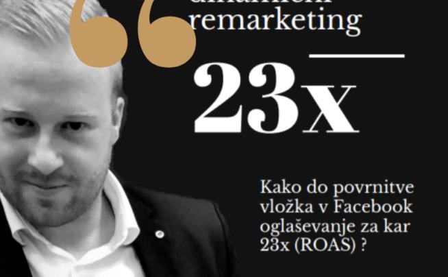 Kako do povrnitve vložka v Facebook oglaševanje za kar 23x (ROAS) ?